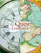 The quest for longitude : the proceedings of the Longitude Symposium, Harvard University, Cambridge, Massachusetts, November 4-6, 1993