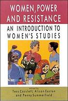 Women, power, and resistance : an introduction to women's studies