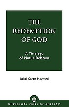 The redemption of God : a theology of mutual relation