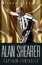 Alan Shearer : portrait of a legend