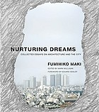 Nurturing dreams collected essays on architecture and the city