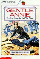 Gentle Annie : the true story of a Civil War nurse