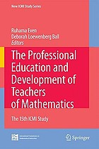 The professional education and development of teachers of mathematics the 15th ICMI study