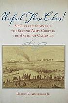 Unfurl those colors! McClellan, Sumner, and the Second Army Corps in the Antietam campaign