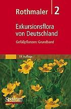 Gefäßpflanzen : GrundbandExkursionsflora von Deutschland