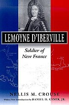 Lemoyne d'Iberville : soldier of New France