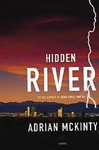 Hidden river : a novel