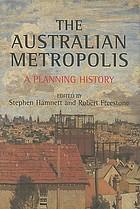 The Australian metropolis : a planning history