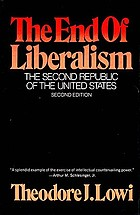 The end of liberalism : the second republic of the United States