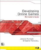 Developing online games : an insider's guideDeveloping online games : an insider's guide