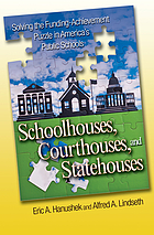 Schoolhouses, courthouses, and statehouses : solving the funding-achievement puzzle in America's public schools