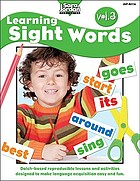 Learning sight words. Dolch-based reproducible lessons and activities designed to make language acquisition easy and fun