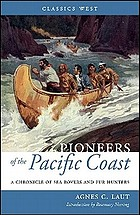Pioneers of the Pacific coast : a chronicle of sea rovers and fur hunters