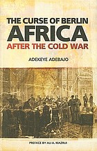The curse of Berlin : Africa after the Cold War