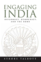 Engaging India : diplomacy, democracy, and the bomb