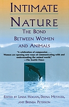 Intimate nature : the bond between women and animals