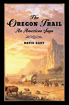 The Oregon Trail : an American saga