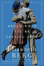 Dream when you're feeling blue : a novel