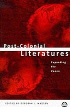 Post-colonial literatures : expanding the canon