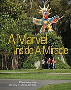 A marvel Inside a miracle : a visual history of the University of California, San Diego