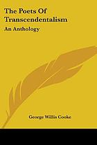 The poets of transcendentalism; an anthology with introductory essay and biographical notes
