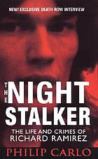 The night stalker : the life and crimes of Richard Ramirez