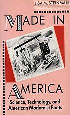Made in America : science, technology, and American modernist poets
