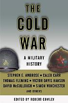 The Cold War : a military history