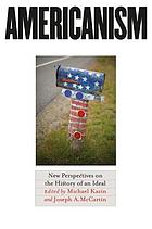 Americanism : new perspectives on the history of an ideal