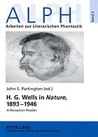 H.G. Wells in Nature, 1893-1946 : a reception reader