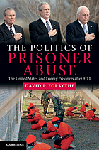 The politics of prisoner abuse : the United States and enemy prisoners after 9/11