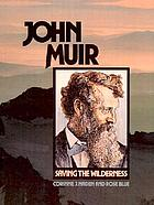 John Muir, saving the wilderness
