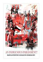 An indigenous parliament? : realities and perspectives in Russia and the circumpolar north