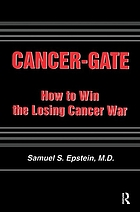 Cancer-gate : how to win the losing cancer war