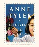 Digging to America : [a novel]
