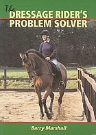 The dressage rider's problem-solver