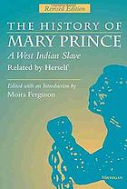 The history of Mary Prince : a West Indian slave narrative