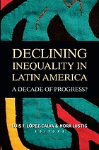 Declining inequality in Latin America : a decade of progress?