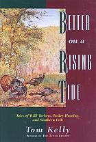 Better on a rising tide : tales of wild turkeys & southern folk