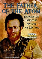 The father of the atom : Democritus and the nature of matter