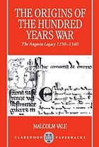 The origins of the Hundred Years War : the Angevin legacy, 1250-1340