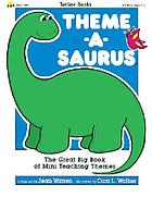 Theme-a-saurus : the great big book of mini teaching themes