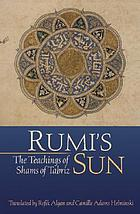 Rumi's sun : the teachings of Shams of Tabriz
