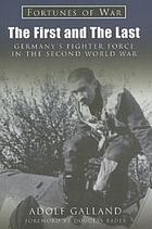 The first and the last : Germany's fighter force in the Second World War