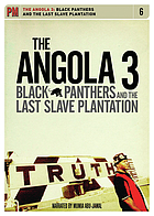 Angola 3 : Black Panthers and the Last Slave Plantation