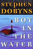 Boy in the water : a novel