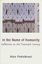 In the name of humanity : reflections on the twentieth century
