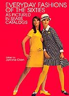Everyday fashions of the Sixties : as pictured in Sears catalogs