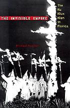 The invisible empire : the Ku Klux Klan in Florida