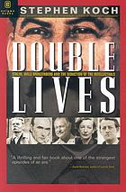 Double lives : Stalin, Willi Münzenberg, and the seduction of the intellectuals